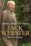 Webster, Jack - A Final Grain of Truth - 9781845027100 - V9781845027100