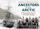 Archibald, Malcolm - Ancestors in the Arctic - 9781845027155 - V9781845027155