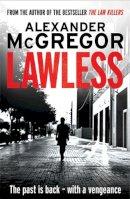 Alexander McGregor - Lawless - 9781845027452 - KTG0002282