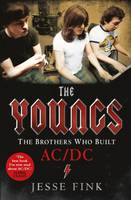 Jesse Fink - The Youngs: The Brothers Who Built AC/DC - 9781845029661 - V9781845029661