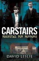 Leslie, Mr David - Carstairs: Hospital for Horrors - 9781845029982 - V9781845029982
