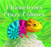 Grant, Nicola, Terry, Mike - Chameleon's Crazy Colours - 9781845060145 - KEX0232094