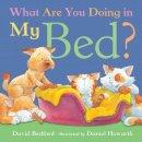 Bedford, David, Howarth, Daniel - What Are You Doing in My Bed? (Little Tiger Mini Hardbacks) - 9781845060800 - V9781845060800