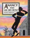 French, Fiona - Anancy and Mr Dry-Bone - 9781845071646 - V9781845071646