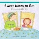 Zucker, Jonny - Sweet Dates to Eat - 9781845072940 - V9781845072940
