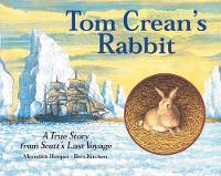 Meredith Hooper - Tom Crean's Rabbit: A True Story from Scott's Last Voyage - 9781845073930 - V9781845073930