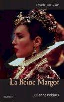 Pidduck, Julianne - LA Reine Margot (Cine-file French Film Guides) - 9781845111007 - V9781845111007