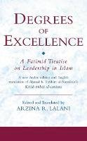 Arzina R. Lalani (Ed) - Degrees of Excellence: A Fatimid Treatise on Leadership in Islam (Ismaili Texts and Translations) - 9781845111458 - V9781845111458