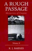 Barnes, K. J. - A Rough Passage, Volume II: Memories of Empire - 9781845112646 - V9781845112646
