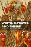 Hulme, Peter, McDougall, Russell - Writing, Travel and Empire: Colonial Narratives of Other Cultures (International Library of Colonial History) - 9781845113049 - V9781845113049