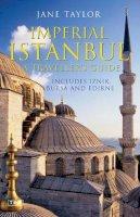 Taylor, Jane - Imperial Istanbul: A Traveller's Guide: Includes Iznik, Bursa and Edirne - 9781845113346 - V9781845113346