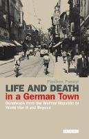 Panayi - Life and Death in a German Town: Osnabruck from the Weimar Republic to World War II and Beyond (International Library of Twentieth Century History) - 9781845113483 - V9781845113483