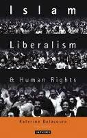 Dalacoura, Katerina - Islam, Liberalism and Human Rights: Third Edition - 9781845113827 - V9781845113827
