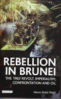 Majid, Abdul Harun - Rebellion in Brunei: The 1962 Revolt, Imperialism, Confrontation and Oil (International Library of Twentieth Century History) - 9781845114237 - V9781845114237