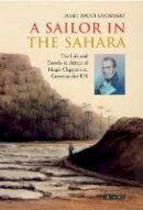 Lockhart, Jamie Bruce - A Sailor in the Sahara: The Life and Travels in Africa of Hugh Clapperton, Commander RN - 9781845114794 - V9781845114794
