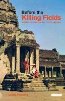 Fielding, Leslie - Before the Killing Fields: Witness to Cambodia and the Vietnam War - 9781845114930 - V9781845114930