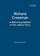Honeyman, Victoria - Richard Crossman: A Reforming Radical of the Labour Party - 9781845115531 - V9781845115531