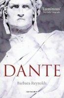 Reynolds, Barbara - Dante: The Poet, the Political Thinker, the Man - 9781845115548 - V9781845115548