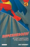 Kaveney, Roz - Superheroes!: Capes and Crusaders in Comics and Films - 9781845115692 - V9781845115692