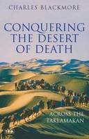 Blackmore, Charles - Conquering the Desert of Death: Across the Taklamakan - 9781845115821 - V9781845115821