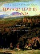 Destani, Bejtullah, Elsie, Robert - Edward Lear in Albania: Journals of a Landscape Painter in the Balkans - 9781845116026 - V9781845116026