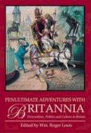 - Penultimate Adventures with Britannia: Personalities, Politics and Culture in Britain - 9781845116934 - V9781845116934
