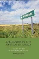 Davies, Rebecca - Afrikaners in the New South Africa: Identity Politics in a Globalised Economy (International Library of African Studies) - 9781845117856 - V9781845117856