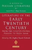 Seyed-Gohrab, A. A. - Literature of the Early Twentieth Century: From the Constitutional Period to Reza Shah - 9781845119126 - V9781845119126