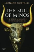 Cottrell, Leonard - The Bull of Minos: The Great Discoveries of Ancient Greece - 9781845119423 - V9781845119423