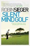 Robin Sieger - Silent Mind Golf - 9781845138103 - V9781845138103