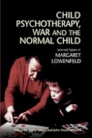 Lowenfeld, Margaret - Selected Papers Of Margaret Lowenfeld:Child Psychotherapy, War and The Normal Child - 9781845190842 - V9781845190842