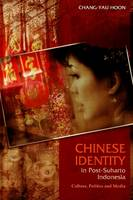 Hoon, Chang-Yau - Chinese Identity in Post-Suharto Indonesia - 9781845192686 - V9781845192686