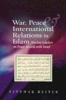 Reiter, Yitzhak - War, Peace & International Relations in Islam - 9781845194710 - V9781845194710
