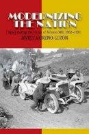 Moreno Luzon, Javier - Modernizing the Nation - 9781845195052 - V9781845195052
