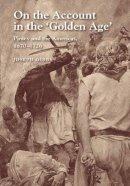 Gibbs, Joseph - On the Account in the Golden Age - 9781845196172 - V9781845196172