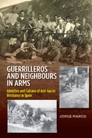 Marco, Jorge - Guerrilleros & Neighbours in Arms - 9781845197520 - V9781845197520