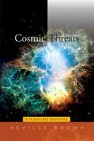 Brown, Neville - Cosmic Threats: A Planetary Response - 9781845197704 - V9781845197704