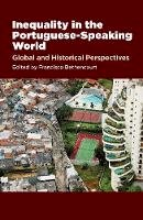 - Inequality in the Portuguese-Speaking World: Global and Historical Perspectives (The Portuguese-Speaking World: Its Histo) - 9781845198466 - V9781845198466