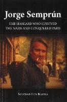 Maura, Soledad Fox - Jorge Semprún: The Spaniard Who Survived the Nazis and Conquered Paris (The Canada Blanch/Sussex Academic Studie) - 9781845198510 - V9781845198510
