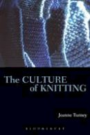 Turney, Joanne - The Culture of Knitting - 9781845205928 - V9781845205928
