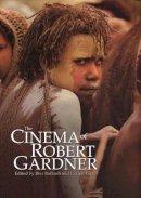 - The Cinema of Robert Gardner - 9781845207748 - V9781845207748