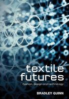 Quinn, Bradley - Textile Futures: Fashion, Design and Technology - 9781845208080 - V9781845208080