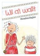 Hughes, Gwenfron - Wil A'i Wallt (Llyfr Llafar a Phrint) (Welsh Edition) - 9781845215873 - V9781845215873
