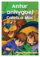 Jones, Menna Beaufort - Antur Anhygoel Caleb a Moc (Llyfrau Llafar a Phrint) (Welsh Edition) - 9781845215996 - V9781845215996