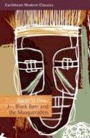 St Omer, Garth - J—, Black Bam and the Masqueraders (Caribbean Modern Classics) - 9781845232436 - V9781845232436