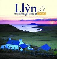 Ioan Roberts - Llyn, the Peninsula and its Past Explored (Compact Wales) - 9781845242435 - V9781845242435