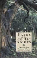 Morton, Andrew - Trees of the Celtic Saints - the Ancient Yews of Wales - 9781845271732 - V9781845271732
