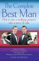 Bowden, John - The Complete Best Man - 9781845281045 - KSG0008220