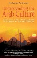 Al-Omari, Jehad - Understanding the Arab Culture - 9781845282004 - V9781845282004