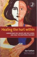 Sutton, Jan - Healing the Hurt within - 9781845282264 - V9781845282264